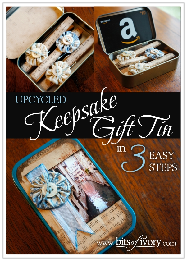 Upcycled Keepsake Gift Tin in 3 Easy Steps | www.bitsofivory.com