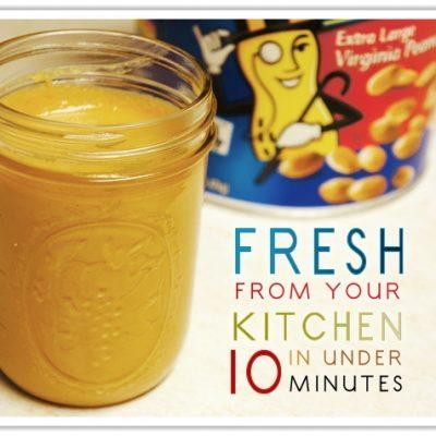 Fresh Peanut Butter in Under 10 Minutes