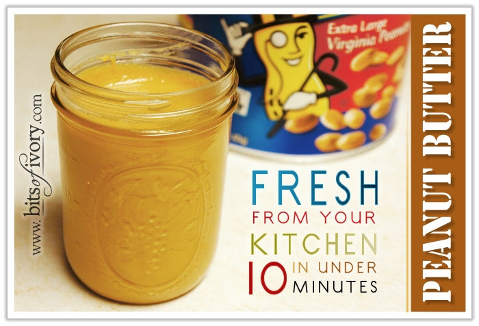 Fresh Peanut Butter in Under 10 Minutes | www.bitsofivory.com